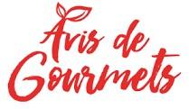 AVIS DE GOURMETS